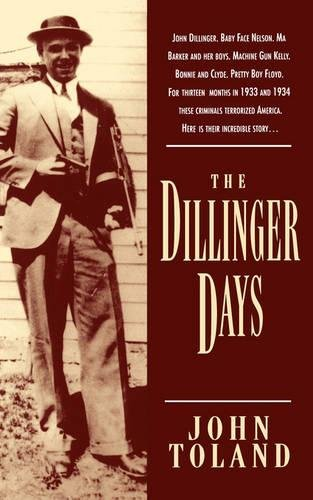 The Dillinger Days por John Toland