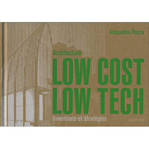 Architecture Low Cost, Low Tech : Inventions et stratégies