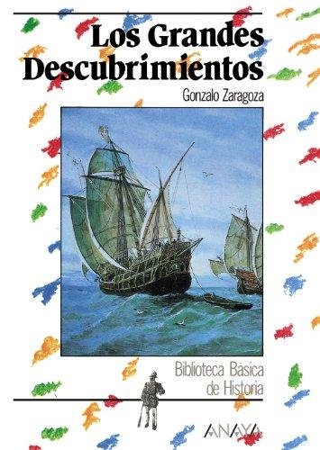 Los Grandes Descubrimientos (Historia - Biblioteca Básica De Historia - Serie «General») por Gonzalo Zaragoza