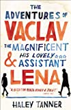 Image de The Adventures of Vaclav the Magnificent and his lovely assistant Lena