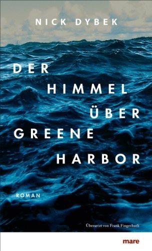 Buchseite und Rezensionen zu 'Der Himmel über Greene Harbor' von Nick Dybek