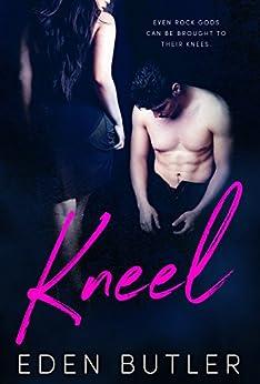 Kneel (God of Rock Book 1) by [Butler, Eden]