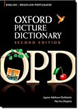Oxford Picture Dictionary Second Edition: English-Brazilian Portuguese Edition: Bilingual Dictionary for Brazilian Portuguese-speaking teenage and adult students of English