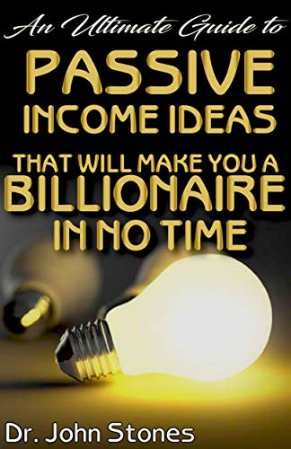 An Ultimate Guide To Passive Income Ideas
