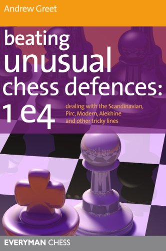 Beating Unusual Chess Defences: 1 e4: Dealing with the Scandinavian, Pirc, Modern, Alekhine and other tricky lines (English Edition) por Andrew Greet