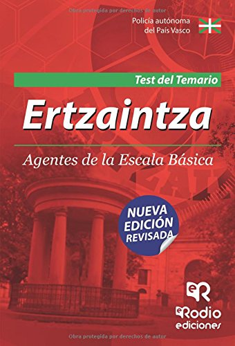 Ertzaintza. Agentes de la Escala Básica. Test del Temario. (OPOSICIONES)