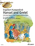 Hansel and Gretel. A fairytale Opera in Three Scenes by Adelheid Wette In a simple arrangement for Piano by Hans-Günter