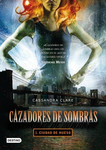 Cazadores de sombras 1. Ciudad de hueso par Cassandra Clare