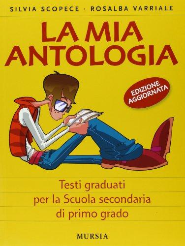 La mia antologia. Per la Scuola media