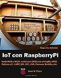 IoT con Raspberry Pi: Node-RED y MQTT, control de los GPIO con wiringPi y RPI, Python y C, UART, SPI, I2C, USB, Camara, Sonido, etc