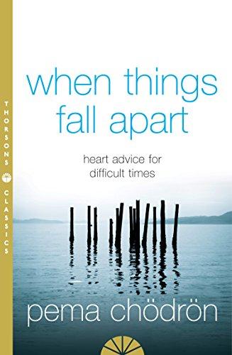 When Things Fall Apart: Heart Advice for Difficult Times (English Edition) por Pema Chödrön