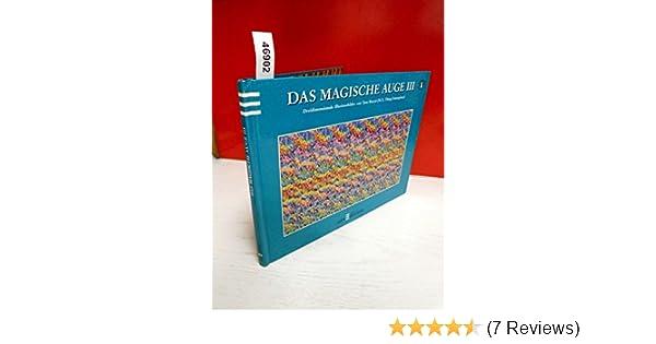 Das magische Auge III. Dreidimensionale Illusionsbilder.: Amazon.de ...