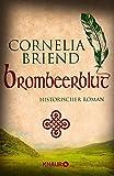 Brombeerblut: Historischer Roman (Cearas Wege, Band 1)