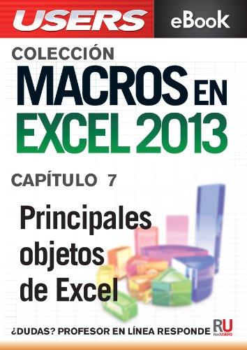 Macros en Excel 2013: Principales objetos de Excel (Colección Macros en Excel 2013 nº 7) par  Viviana Zanini