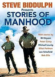 Stories of Manhood by Steve Biddulph (2015-11-06)