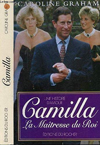Camilla : La maîtresse du roi, une histoire d'amour