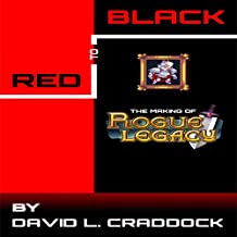 Red to Black: The Making of Rogue Legacy