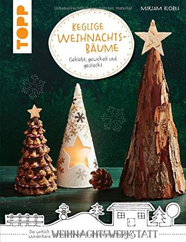 Keglige Weihnachtsbäume (kreativ.kompakt.): Geklebt, gewickelt und gesteckt