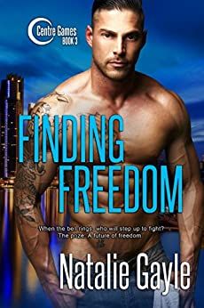 Finding Freedom (Centre Games Series Book 3) by [Gayle, Natalie]