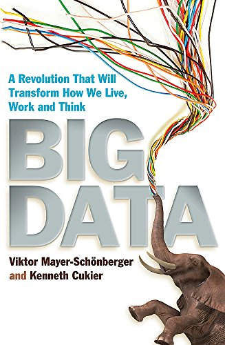 Big Data: A Revolution That Will Transform How We Live, Work and Think