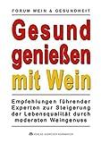 Gesund genießen mit Wein: Taschenbuch 2009 Renate Willkomm
