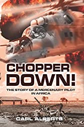 Chopper down: A mercenary pilot in Africa