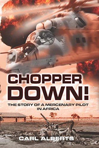 Chopper Down!: The Story of a Mercenary Pilot in Africa - Air-chopper