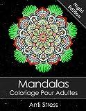 Mandala Livre de coloriage pour adultes Night Edition: Anti Stress
