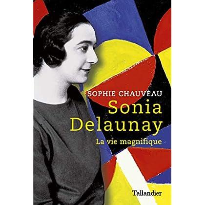 Sonia Delaunay: La vie magnifique (LIBRE A ELLES)