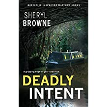 Deadly Intent: A gripping psychological thriller (DI Matthew Adams Book 3)