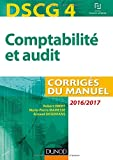 DSCG 4 - Comptabilité et audit - 2016/2017 - 7e éd. - Corrigés du manuel