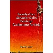 Twenty-Four Salvador Dali's Paintings (Collection) for Kids (English Edition)
