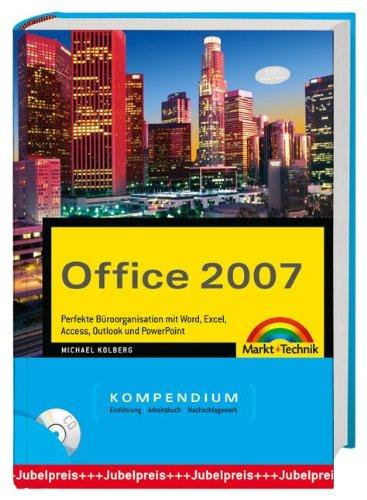 Office 2007 Kompendium - perfekte Büroorganisation mit Word, Excel, Access, Outlook und Powerpoint mit CD (Kompendium / Handbuch)