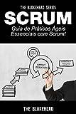 Scrum - Guia de Práticas Ágeis Essenciais com Scrum! (Portuguese Edition)