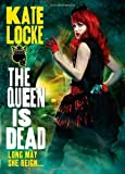 The Queen Is Dead: Book 2 of the Immortal Empire by Locke, Kate (2013) Paperback