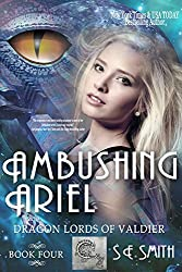 Ambushing Ariel: Dragon Lords of Valdier by S. E. Smith (2015-11-20)