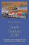 Guide Québec 2019: Organisez votre voyage de rêve en une heure au meilleur prix
