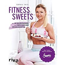 Fitness Sweets: Mit 60 kalorienarmen und eiweißreichen süßen Rezepten