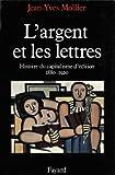 Image de L'Argent et les lettres : Le capitalisme d'édition (1880-1920) (Nouve