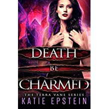 Death Be Charmed (The Terra Vane Series Book 2)