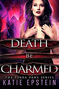 Death Be Charmed (The Terra Vane Series Book 2) by [Epstein, Katie]