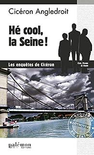Hé cool, la Seine ! par Claude Picq