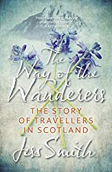 Way of the Wanderers: The Story of Travellers in Scotland