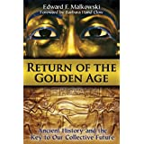 Return of the Golden Age: Ancient History and the Key to Our Collective Future by Edward F. Malkowski (2013-12-19)