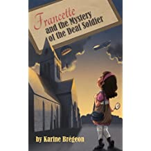Francette and the Mystery of the Deaf Soldier (English Edition)