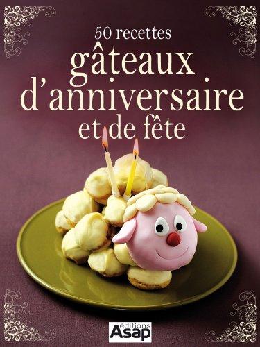 50 recettes de gâteaux d'anniversaire par Sylvie Aït-Ali