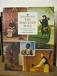 The Servants' Hall: Domestic History of a Country House
