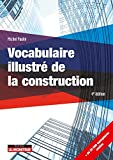 Vocabulaire illustré de la construction / Michel Paulin | Paulin, Michel (1943-....). Auteur