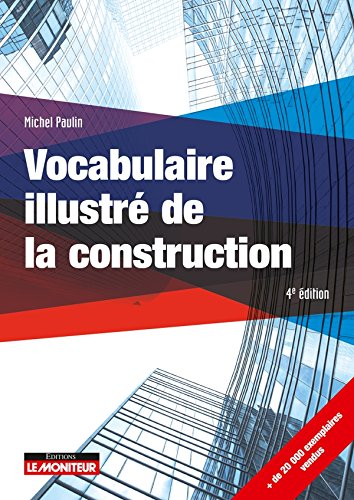 Vocabulaire illustré de la construction par Michel Paulin
