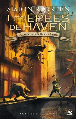 Les Aventures de Hawk et Fisher l'Intégrale, Tome 1 : Les Epées de Haven par Simon R. Green